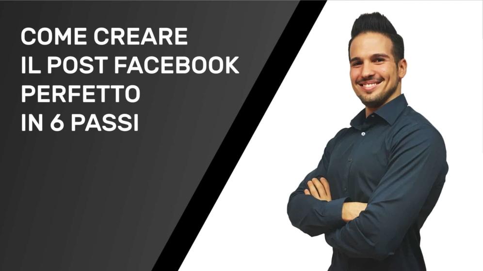 Copertina Video Come Creare Il Post Facebook Perfetto In 6 Passi