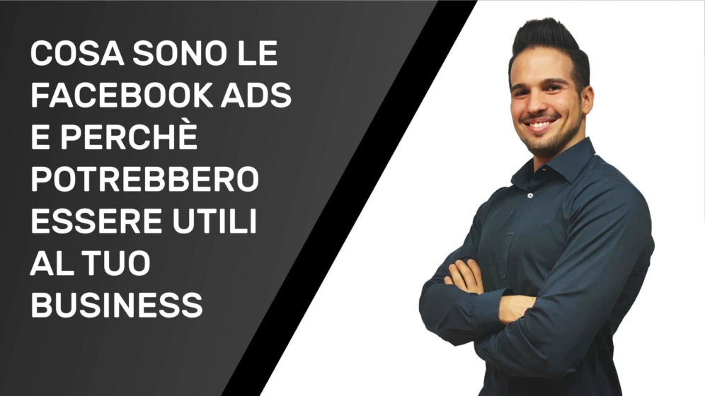 Copertina Video Cosa Sono Le Facebook Ads E Perchè Potrebbero Essere Utili Al Tuo Business